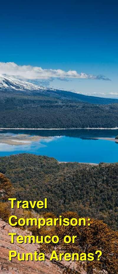 Temuco vs. Punta Arenas Travel Comparison