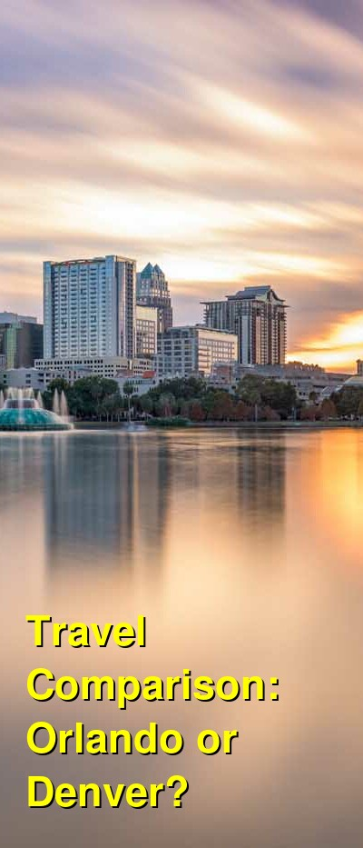 Orlando vs. Denver Travel Comparison