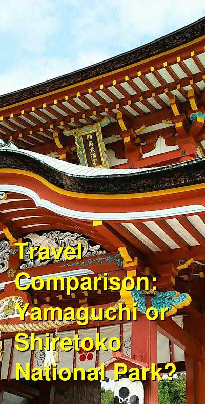 Yamaguchi vs. Shiretoko National Park Travel Comparison