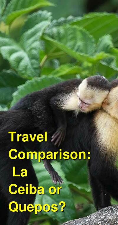 La Ceiba vs. Quepos Travel Comparison