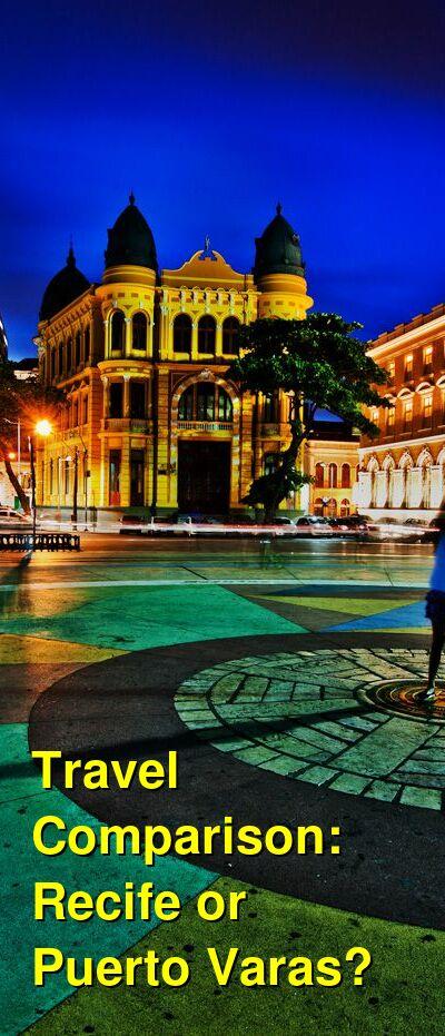 Recife vs. Puerto Varas Travel Comparison