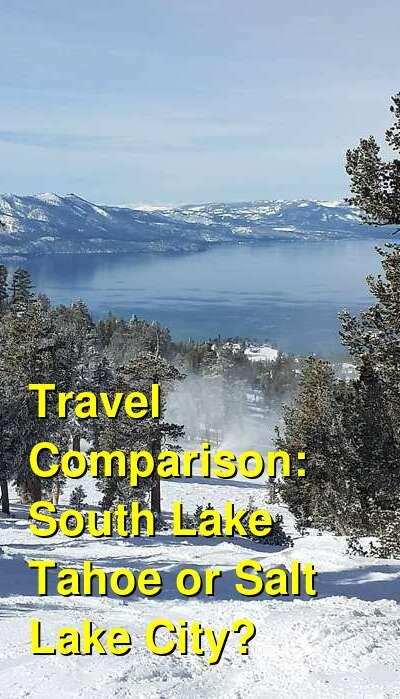 South Lake Tahoe vs. Salt Lake City Travel Comparison