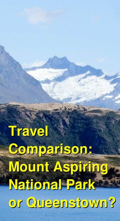 Mount Aspiring National Park  vs. Queenstown Travel Comparison