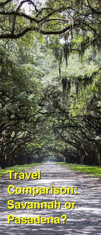 Savannah vs. Pasadena Travel Comparison