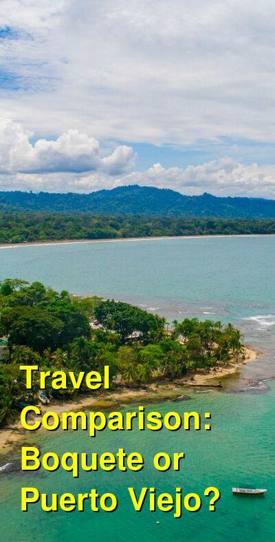 Boquete vs. Puerto Viejo Travel Comparison
