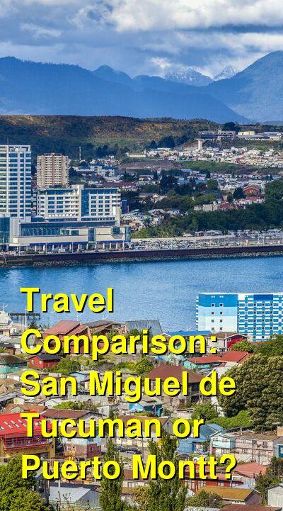 San Miguel de Tucuman vs. Puerto Montt Travel Comparison
