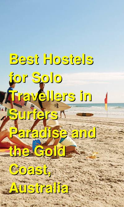 Best Hostels for Solo Travellers in Surfers Paradise and the Gold Coast, Australia | Budget Your Trip