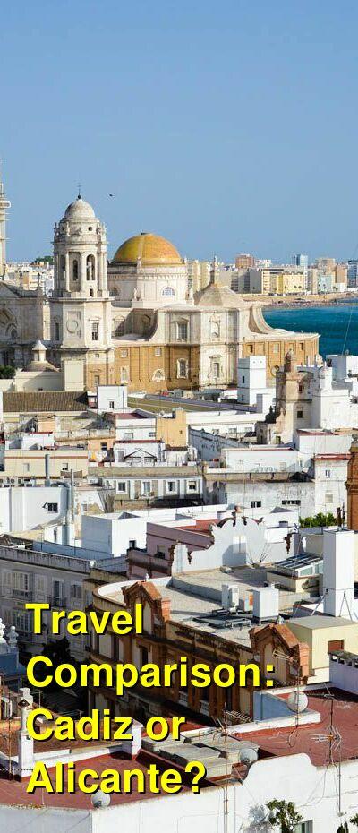 Cadiz vs. Alicante Travel Comparison