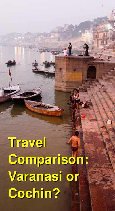 Varanasi vs. Cochin Travel Comparison
