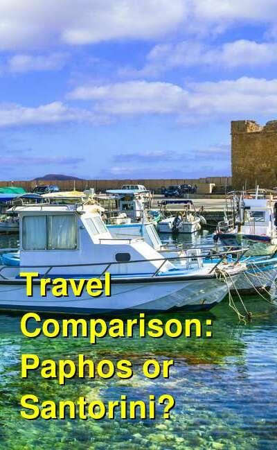 Paphos vs. Santorini Travel Comparison