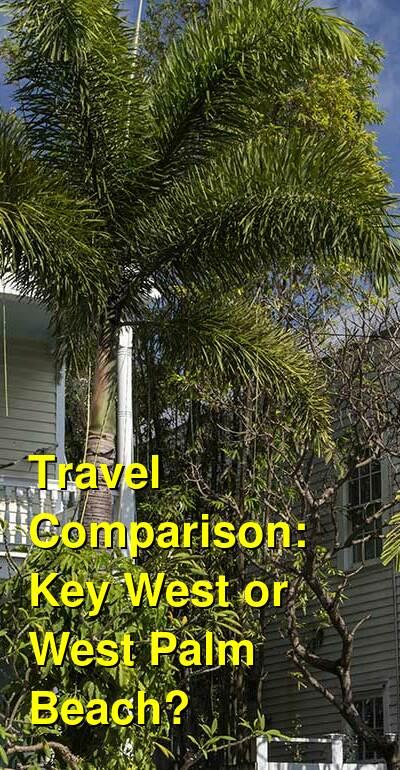 Key West vs. West Palm Beach Travel Comparison