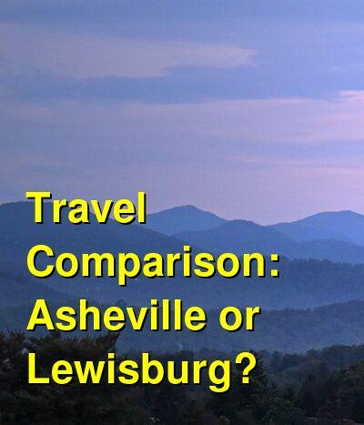 Asheville vs. Lewisburg Travel Comparison