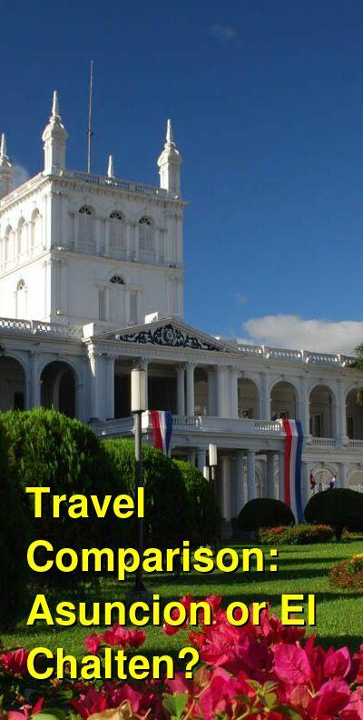 Asuncion vs. El Chalten Travel Comparison