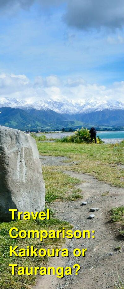 Kaikoura vs. Tauranga Travel Comparison