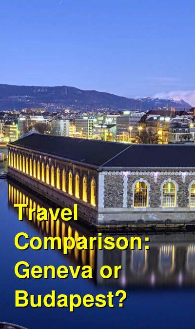 Geneva vs. Budapest Travel Comparison