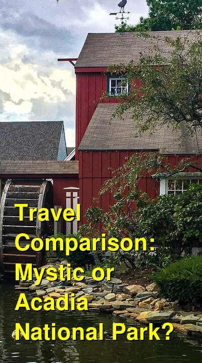 Mystic vs. Acadia National Park Travel Comparison