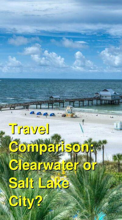 Clearwater vs. Salt Lake City Travel Comparison