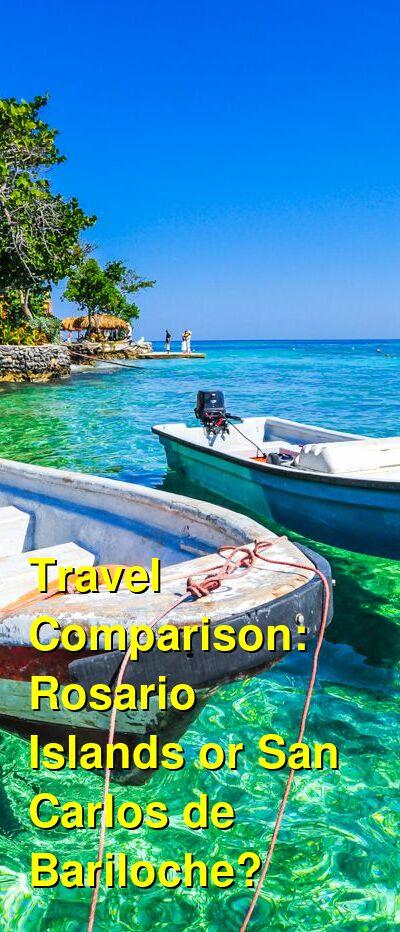 Rosario Islands vs. San Carlos de Bariloche Travel Comparison