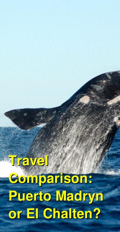Puerto Madryn vs. El Chalten Travel Comparison