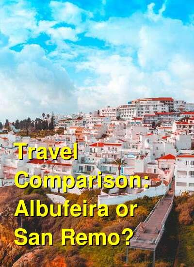 Albufeira vs. San Remo Travel Comparison