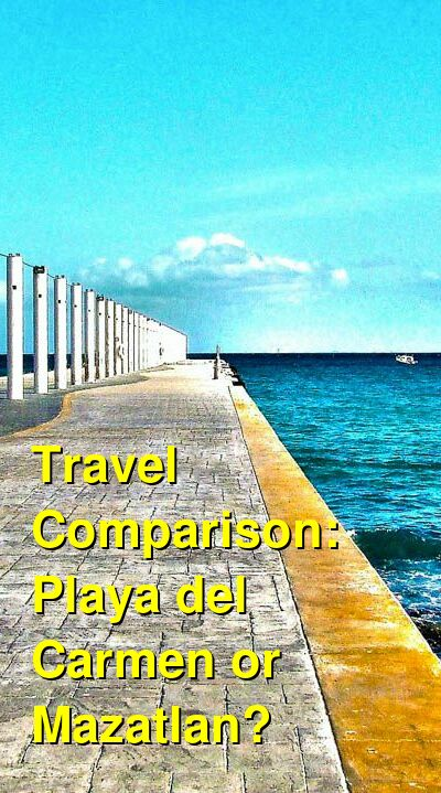 Playa del Carmen vs. Mazatlan Travel Comparison