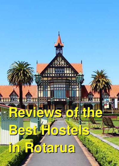 Reviews of the Best Hostels in Rotarua | Budget Your Trip