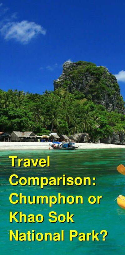 Chumphon vs. Khao Sok National Park Travel Comparison