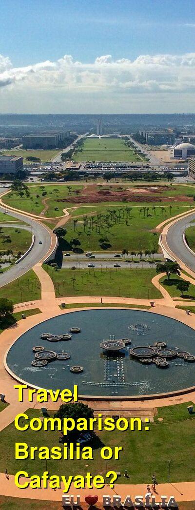 Brasilia vs. Cafayate Travel Comparison