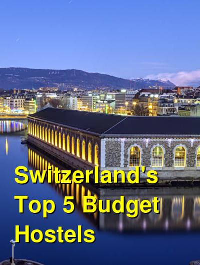 Switzerland's Top 5 Budget Hostels (May 2019) | Budget Your Trip