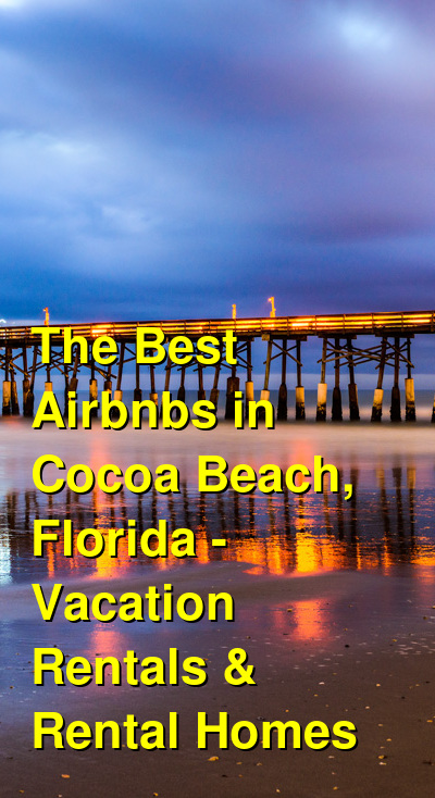 The Best Airbnbs in Cocoa Beach, Florida - Beach Vacation Rentals (March 2021) | Budget Your Trip