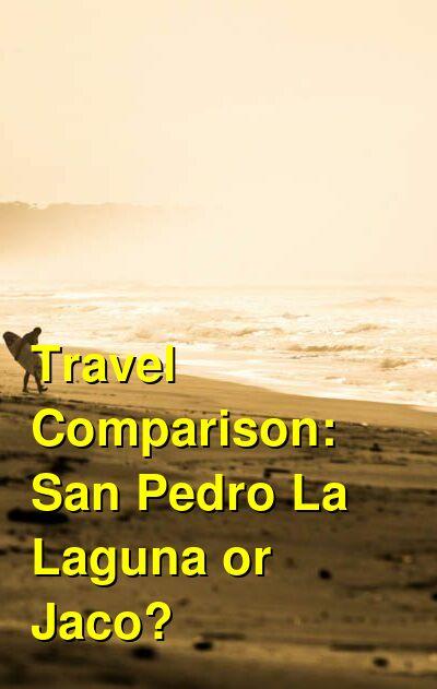 San Pedro La Laguna vs. Jaco Travel Comparison
