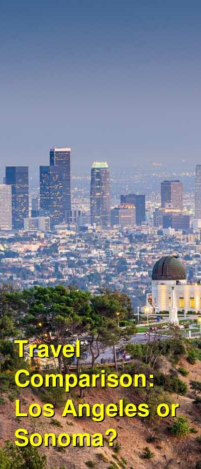 Los Angeles vs. Sonoma Travel Comparison