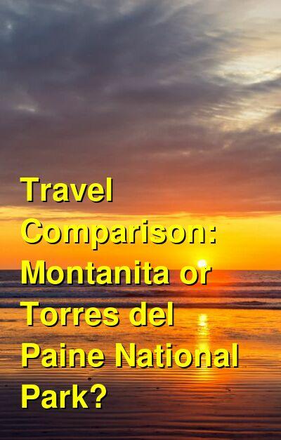 Montanita vs. Torres del Paine National Park Travel Comparison