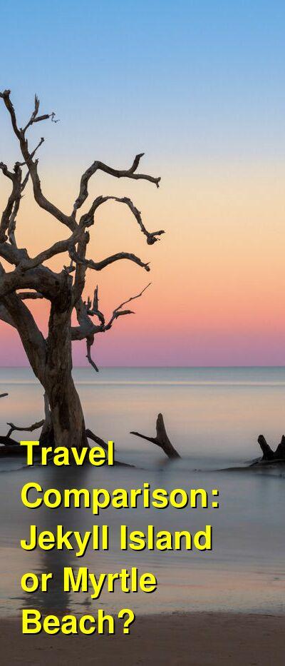 Jekyll Island vs. Myrtle Beach Travel Comparison