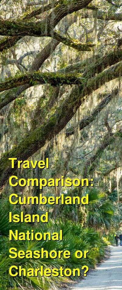 Cumberland Island National Seashore vs. Charleston Travel Comparison