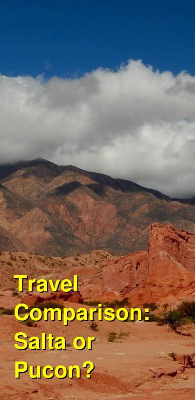 Salta vs. Pucon Travel Comparison