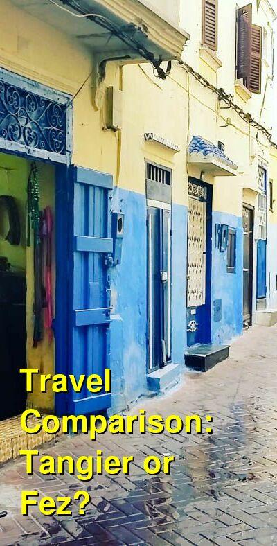 Tangier vs. Fez Travel Comparison
