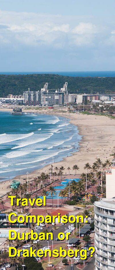 Durban vs. Drakensberg Travel Comparison