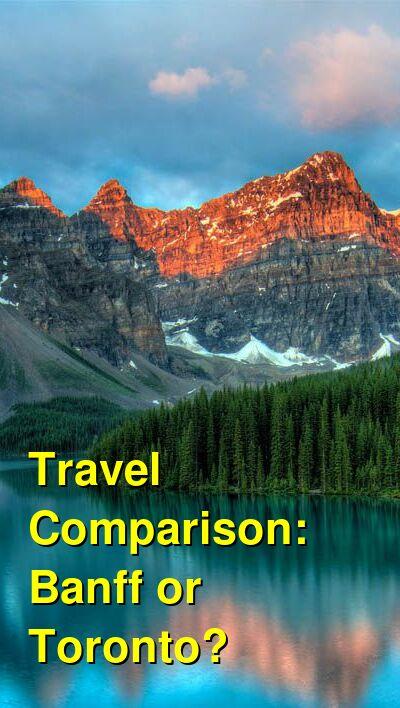 Banff vs. Toronto Travel Comparison