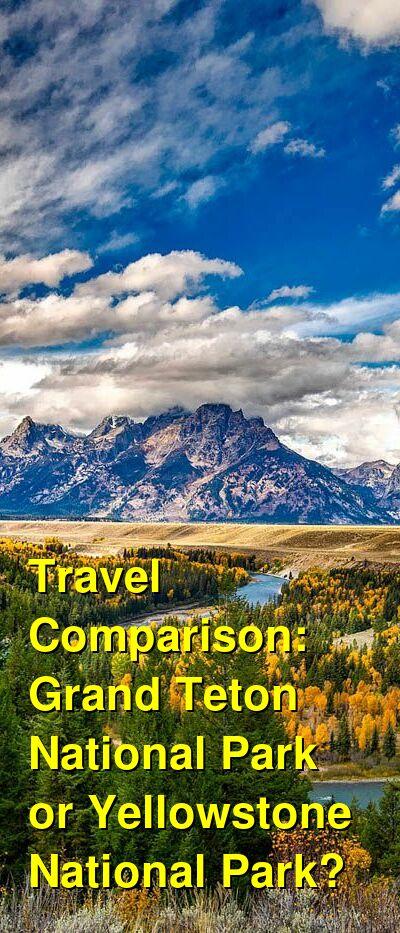 Grand Teton National Park vs. Yellowstone National Park Travel Comparison