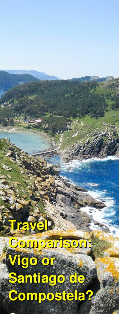 Vigo vs. Santiago de Compostela Travel Comparison