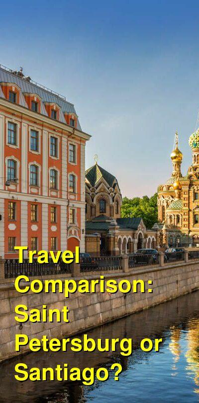 Saint Petersburg vs. Santiago Travel Comparison