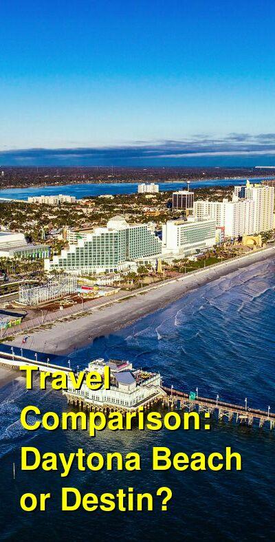 Daytona Beach vs. Destin Travel Comparison