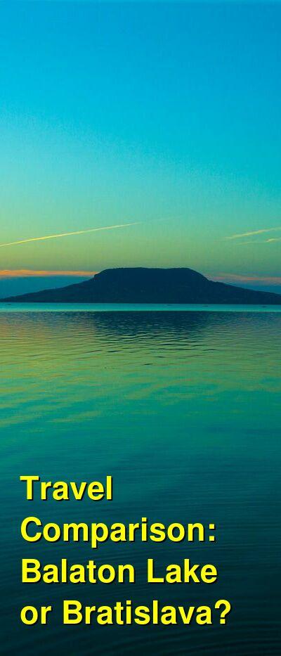 Balaton Lake vs. Bratislava Travel Comparison