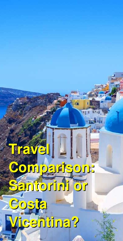 Santorini vs. Costa Vicentina Travel Comparison