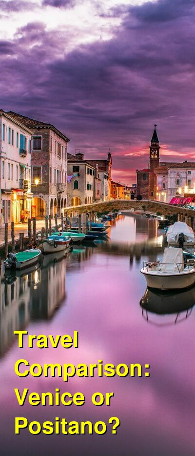 Venice vs. Positano Travel Comparison