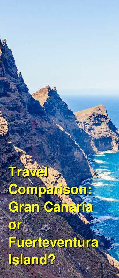Gran Canaria vs. Fuerteventura Island Travel Comparison