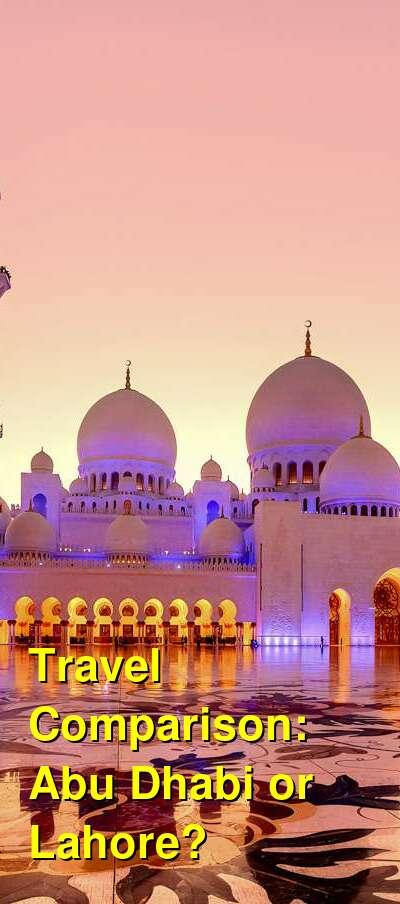 Abu Dhabi vs. Lahore Travel Comparison