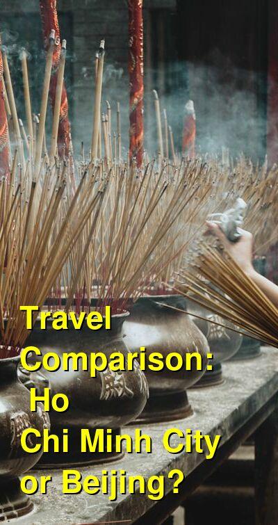 Ho Chi Minh City vs. Beijing Travel Comparison