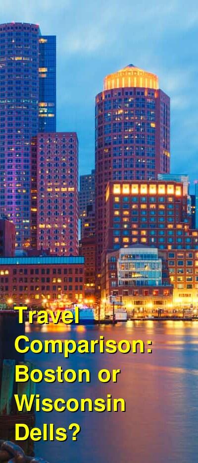 Boston vs. Wisconsin Dells Travel Comparison